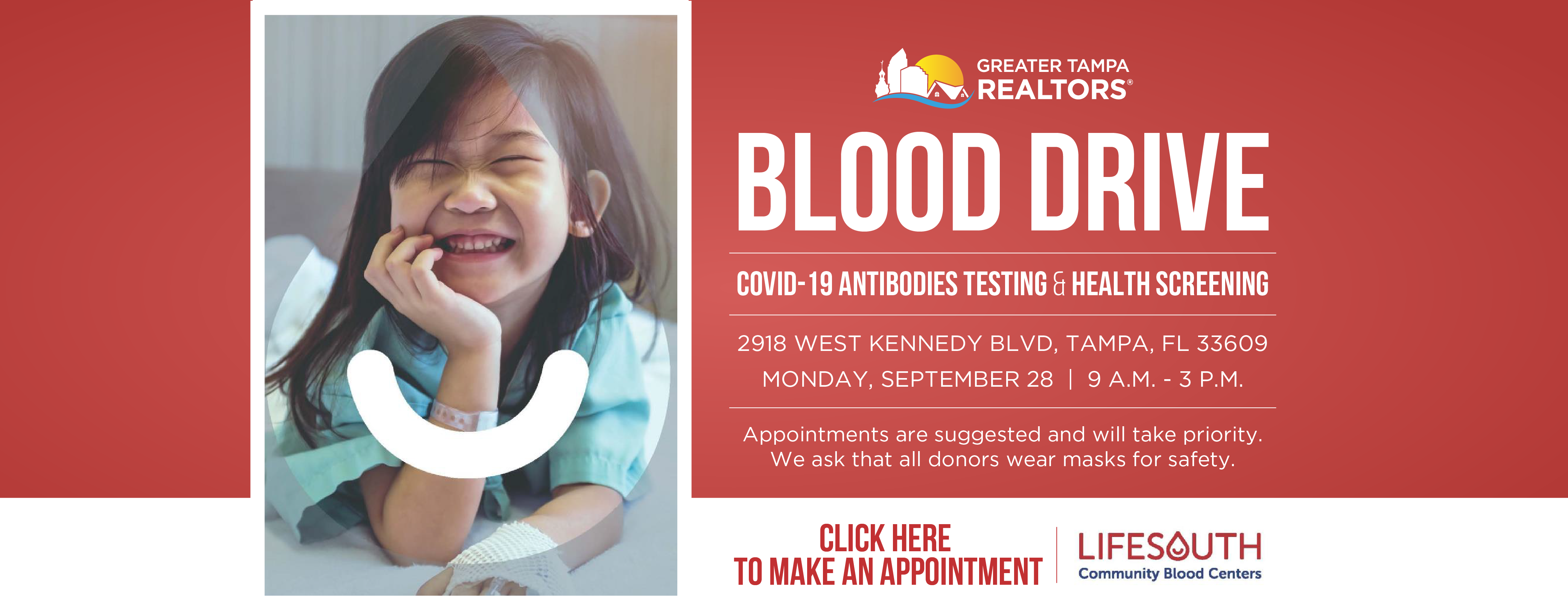 Greater Tampa Realtors is hosting a blood drive on Monday, September 28 from 9 a.m. - 3 p.m. Appointments are suggested and will take priority. We ask that all donors wear masks for safety. Click here to make an appointment.
