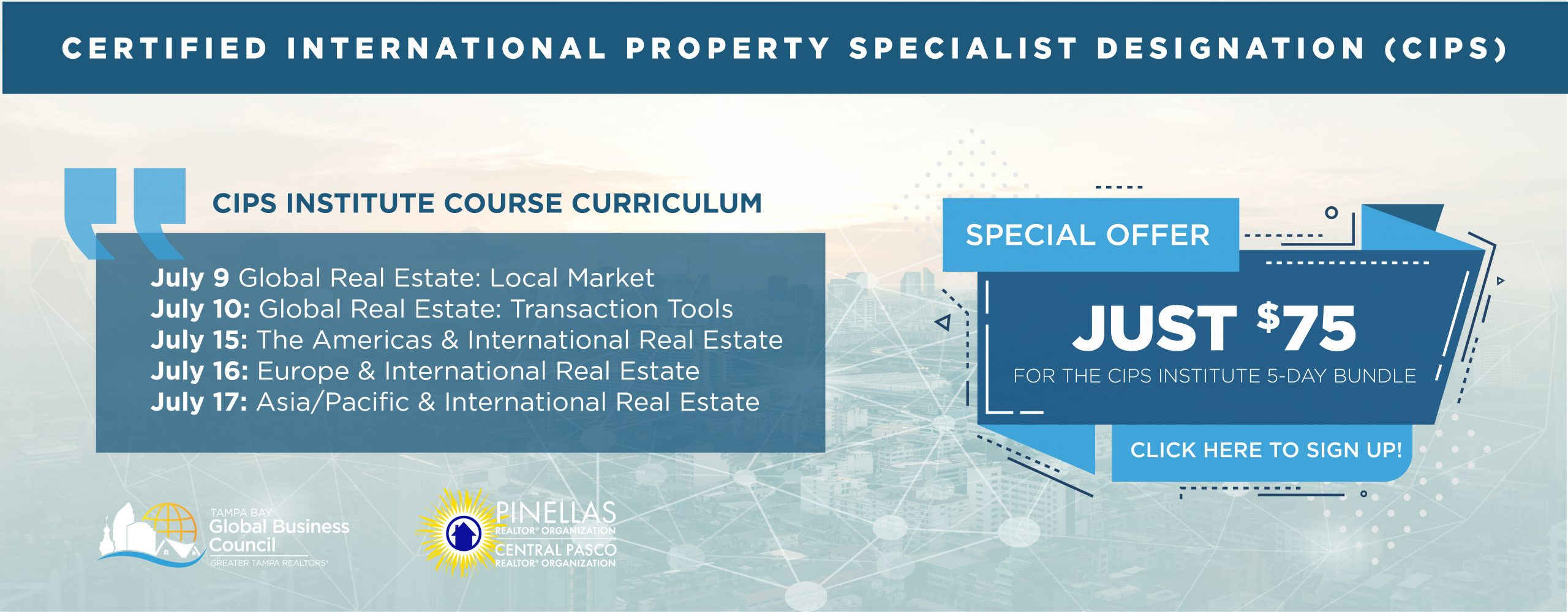 Certified International Property Specialist Designation (CIPS) Special Offer take the entire 5-day bundle for just $75! Click here to sign up.