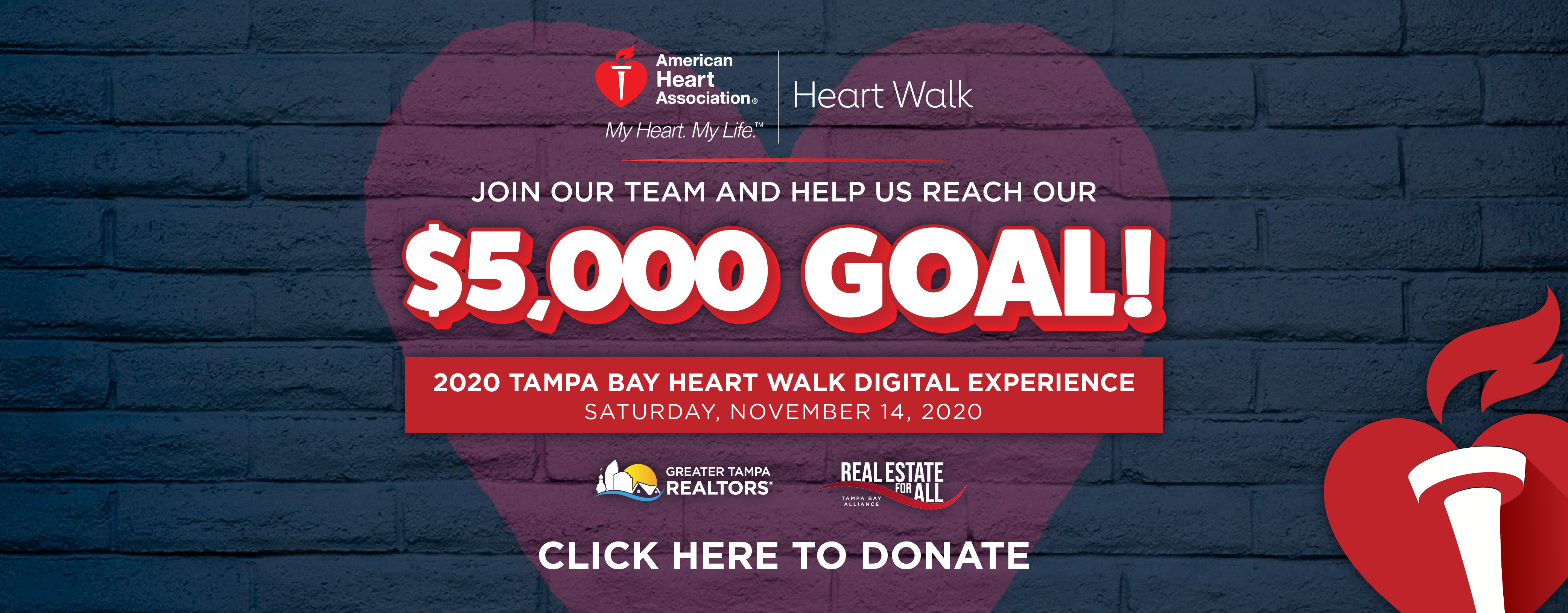 2020 Tampa Bay Heart Walk Digital Experience, Saturday, November 14, 2020. Join our team and help us reach our $5,000 Goal! Click here to donate