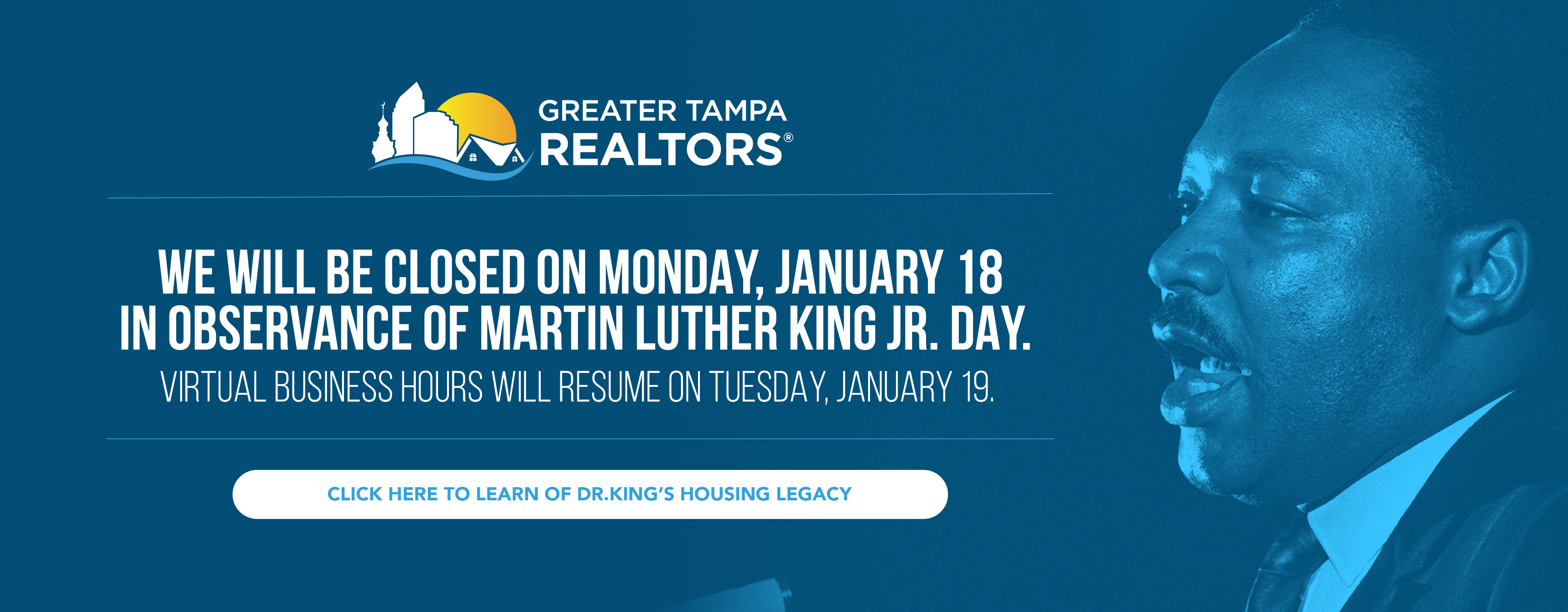 We will be closed on Monday, January 18 in observance of Martin Luther King Jr. Day. Virtual business hours will resume on Tuesday, January 19.