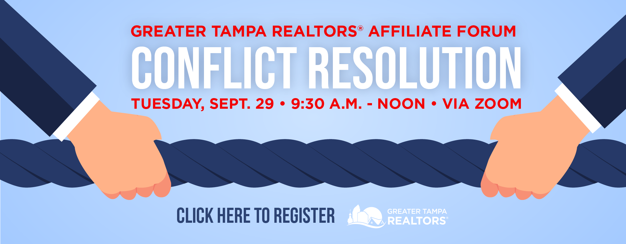 Greater Tampa Realtors Affiliate Forum Conflict Resolution, Tuesday, Sept. 29 from 9:30 a.m. to Noon via Zoom. Click the image to register.